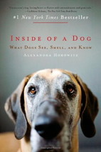 Inside of a Dog: What Dogs See Smell Know : Alexandra Horowitz :  New @ZB - $11.50