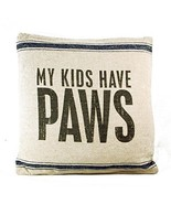 "My Kids Have Paws Pillow Primitives by Kathy 15"" by 15"" Dog Cat - $22.99"