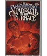 Shadrach in the Furnace - Robert Silverberg  PB 1976  Baen Books - 0-671... - $0.97