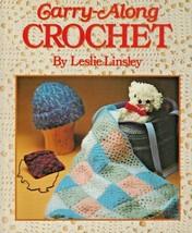 "Hard Covered Book ""Carry-Along Crochet"" - Leslie Linsley - Gently Used - $10.00"
