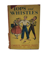 Vintage 1937 Tops and Whistles Carolyn Sherwin Bailey  Children's Book 1... - $46.71