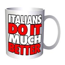 Italians Do It Much Better 11oz Mug s176 - £8.43 GBP