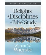 Delights and Disciplines of Bible Study: A Guidebook for Studying God's ... - $10.47