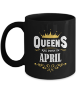 Personalized Birthday Mug - Queens Are Born In APRIL - Perfect gift For ... - $18.95
