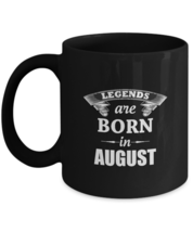 Amazing Coffee Mug - Legends Are Born In AUGUST - Best Sarcastic Mug For... - $18.95