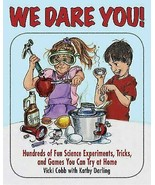 We Dare You! : Hundreds of Fun Science Experiments, Tricks… - $5.95