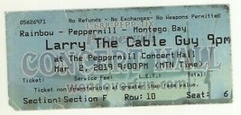 LARRY THE CABLE GUY 3/2/19 Wendover NV Peppermill Concert Hall Ticket Stub! - $3.99