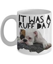 Boxer Dog Mug - Funny Boxer Coffee Mug - Boxer Gifts - It Was A Ruff Day - $14.95