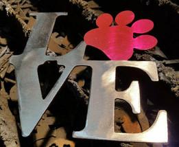 Dog Paw Love LVE Powder coated - $35.00
