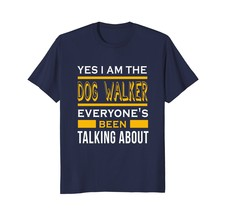 Yes I'm the dog walker awesome funny t-shirt Men - $19.95+