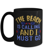 The Beach Is Calling And I Must Go, summer vacation - Big 15 oz Black Co... - £14.45 GBP
