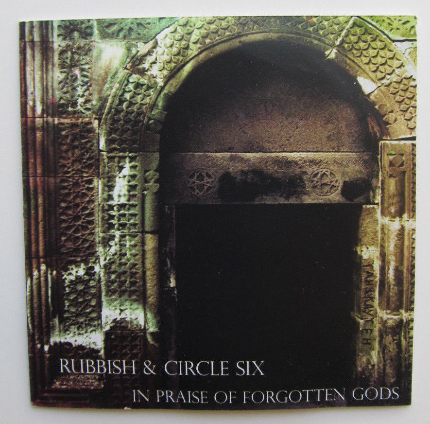 Primary image for Noise music split Rubbish/Circle Six 2007 In Praise of Forgotten Gods 2 CDr mini