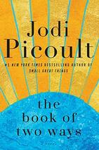 The Book of Two Ways: A Novel [Hardcover] Picoult, Jodi - $16.88