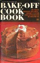 Pillsbury Bake - Off Cook Book From Pillsbury's 18th Annual Bake - Off - 1967 [P - $2.95