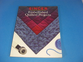 Singer Embellished Quilted Projects Quilting Softcover - $8.95