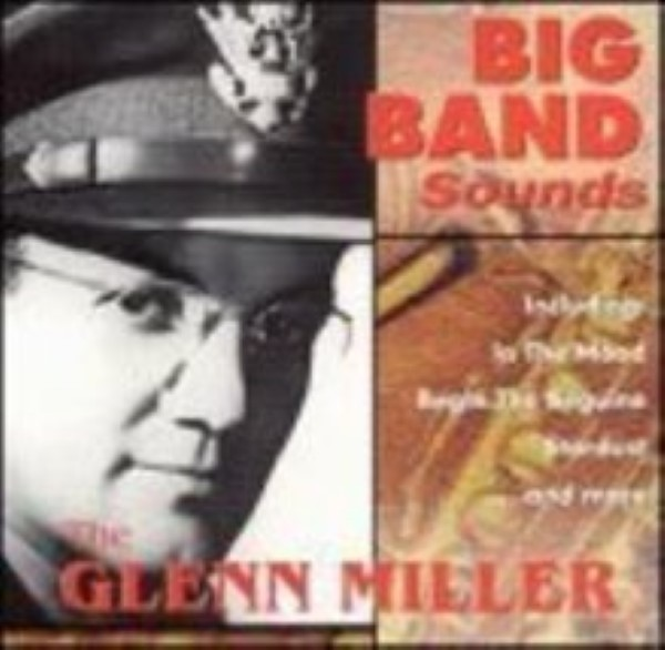 Big Band Sounds: The Glenn Miller Orchestra Cd
