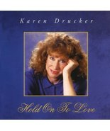 Hold on to Love [Audio CD] Karen Drucker - $16.00