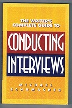 Writer's Complete Guide to Conducting Interviews Schumacher, Michael image 2