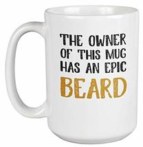 Epic Beard Coffee & Tea Giftable Mug Just for Bearded Men & with Mustache (15oz) - $22.53