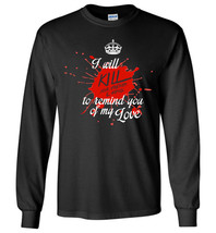 Kill your friends and family Long Sleeve - $12.95+