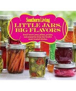 Southern Living Little Jars, Big Flavors: Small-batch jams, jellies, pic... - $21.00