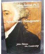 Revolutionary Management: John Adams on Leadership Book Hardcover w/DJ - $9.96