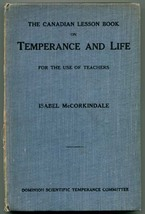 The Canadian Lesson Book on Temperance and Life for the Use of Teachers ... - $15.00