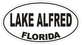Lake Alfred Florida Oval Bumper Sticker or Helmet Sticker D2591 Euro Oval Decal - $1.39+