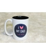 Father's Day   Katie I have your dad's mug!!  I Love my Dad mug by Katie - $14.85