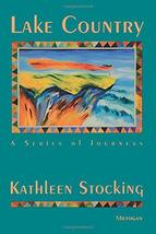 Lake Country: A Series of Journeys [Paperback] Stocking, Kathleen