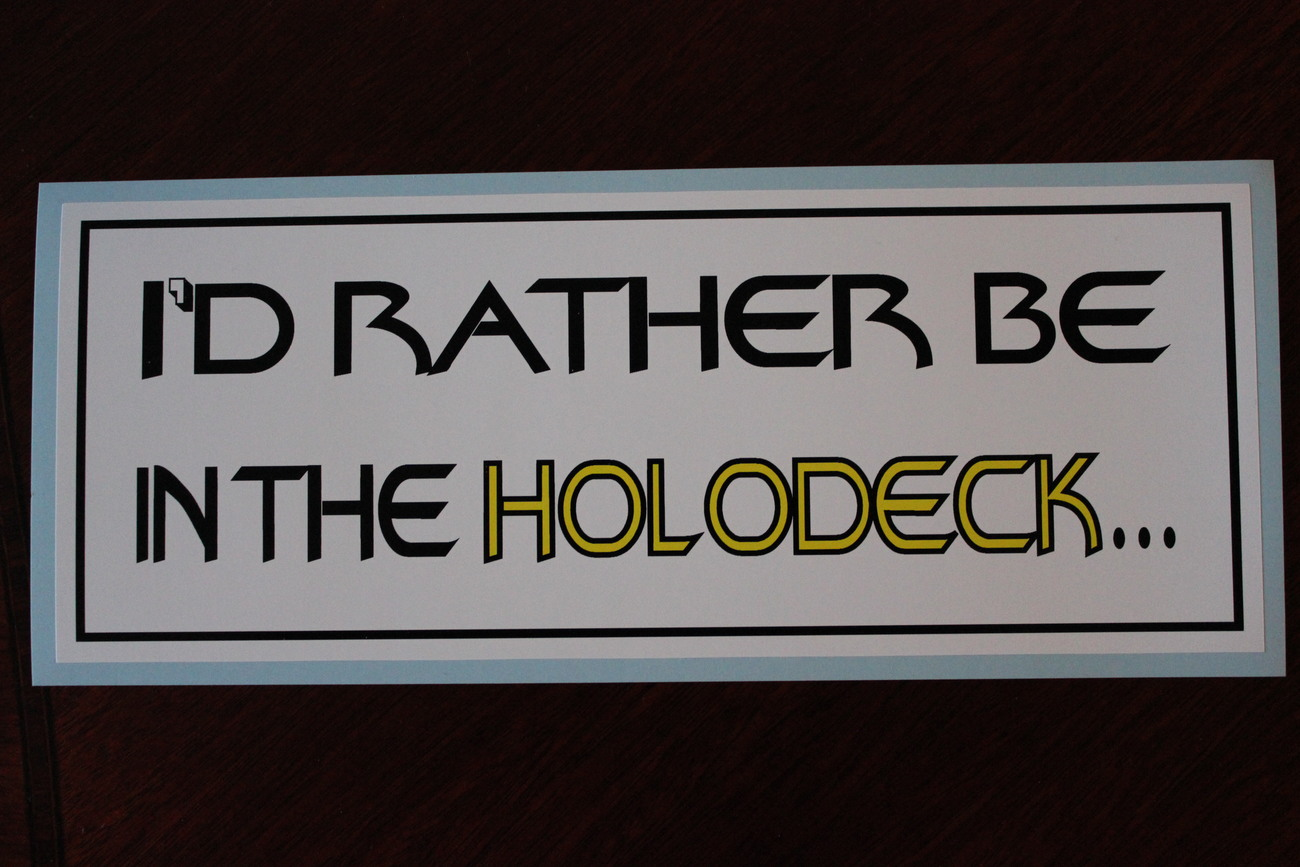 I d rather be in the holodeck