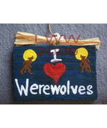I Love Werewolves Wood Halloween Sign Handmade NEW - $4.99
