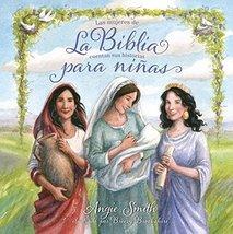 La Biblia para niñas: Las mujeres de la Biblia cuentan sus historias (Sp... - $9.65