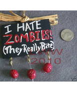 I Hate ZOMBIES they bite Small Sign Handmade NEW BRAINS - $6.99