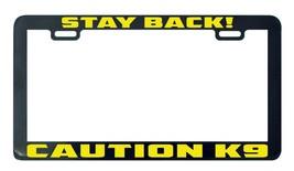 Stay back caution K9 Dog license plate frame holder - $5.99