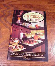 Osterizer Blender Creative Cookery Cookbook Booklet, instructions and re... - $6.95