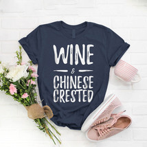 Wine Chinese Crested Dog Mom T- Shirt Birthday Funny Ideas Gift Vintage - $15.99+