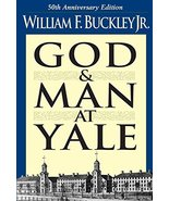 God and Man at Yale: The Superstitions of 'Academic Freedom' Buckley  Jr... - $10.89