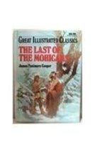 The Last of the Mohicans (Great Illustrated Classics (Playmore)) Malvina... - $1.83
