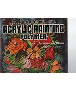 A Fun Book on Acrylic Painting Polymer - Arden von Dewitz - SC - Walter ... - $2.34