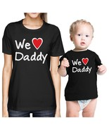 We Love Daddy Black Mom Baby Matching Outfits Cute Fathers Day Gift - $30.99+
