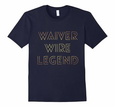 New Tee - Fantasy Football Waiver Wire T-Tee Men - $19.95+