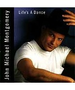 Life's a Dance by John Michael Montgomery (CD, Oct-1992, Atlantic (Label)) - $2.22