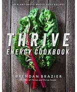 Thrive Energy Cookbook: 150 Plant-Based Whole Food Recipes [Paperback] B... - $10.73
