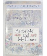 As for Me and My House Thayne, Emma Lou - $1.50