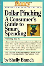 Dollar Pinching-A Consumer's Guide To Smart Spending by Shelly Branch - $2.95