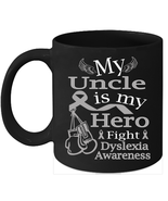 Dyslexia coffee mug Cure Silver ribbon support for my Uncle - $15.95