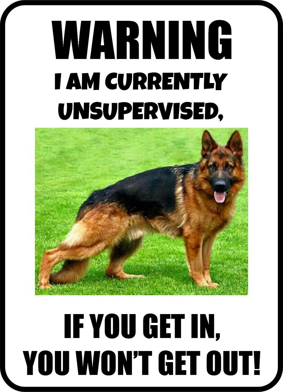 Primary image for #23 GERMAN SHEPHERD I AM CURRENTLY UNSUPERVISED PET DOG SIGN