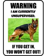 #23 GERMAN SHEPHERD I AM CURRENTLY UNSUPERVISED PET DOG SIGN - $10.29