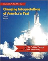 Historical Moments: Changing Interpretations of America's Past, Volume 2 McClell image 2